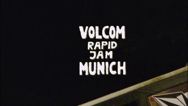 VOLCOM RAPID JAM MUNICH