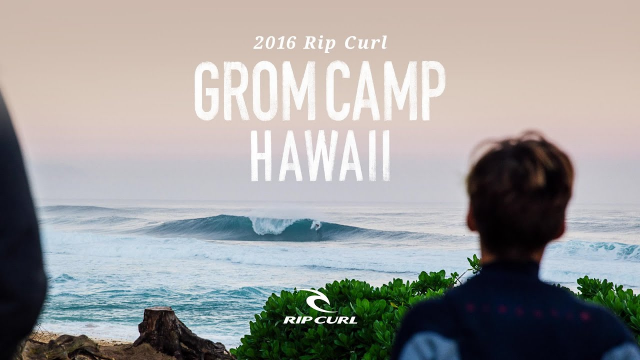Rip Curl Grom Camp - Hawaii 2016