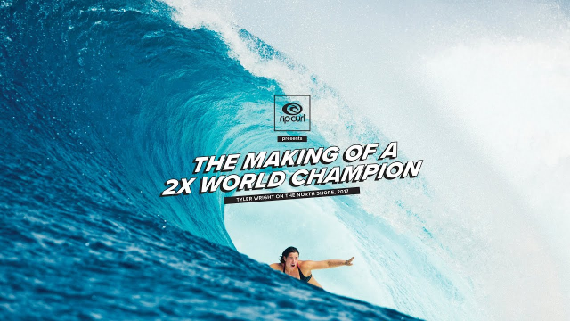 The Makings of a 2x World Champion, Tyler Wright | 2017, North Shore Hawaii