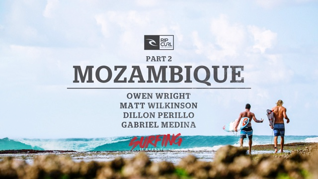 Surfing is Everything: Part 2 Mozambique