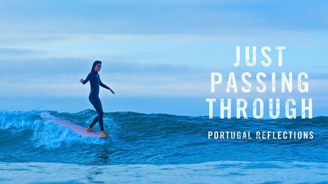 Just Passing Through // Portuguese Reflections