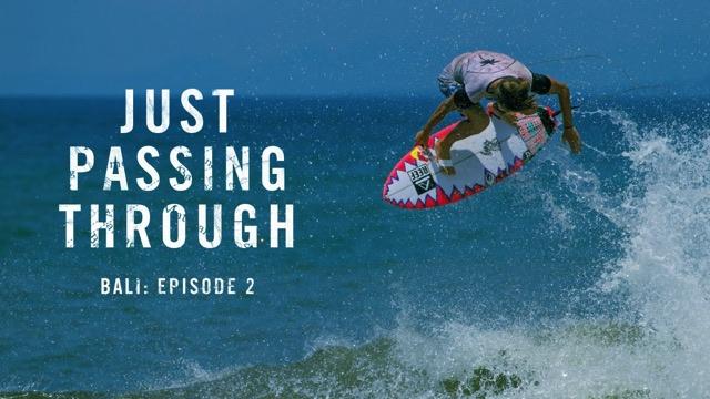 Just Passing Through Bali: Episode 2
