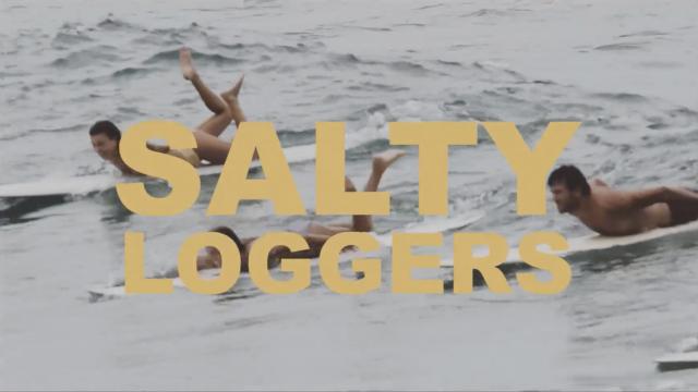 SALTY LOGGERS
