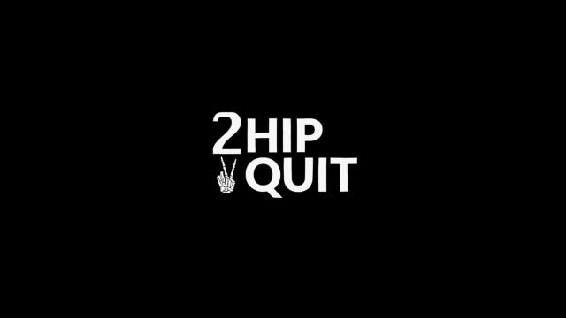 Two Hip to Quit