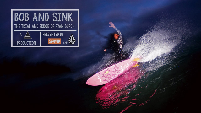Bob & Sink: The Trial and Error of Ryan Burch