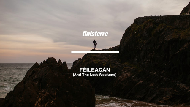 Féileacán - (And the Lost Weekend)