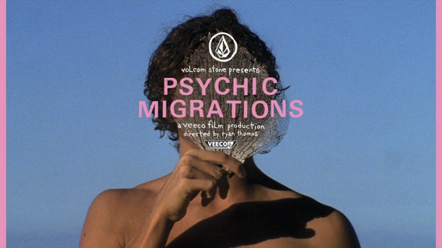 Volcom Stone Presents: Psychic Migrations