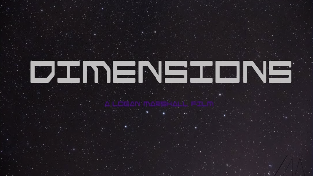 Dimensions Intro - A Logan Marshall Film