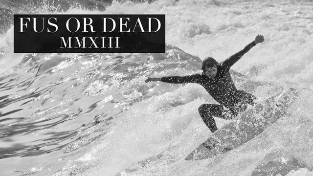 FUS OR DEAD