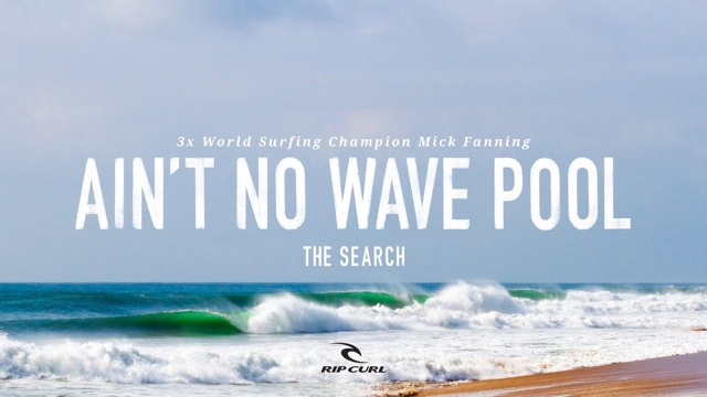 Ain't No Wave Pool - Mick Fanning on #TheSearch by Rip Curl