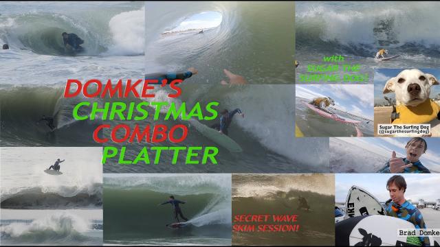 Domke's Christmas Combo Platter (Skim, Surf + Sugar The Surfing Dog!)
