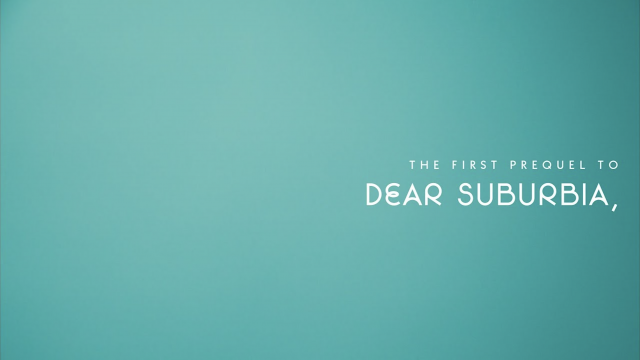 What Youth: Dear Suburbia - Prequel 1