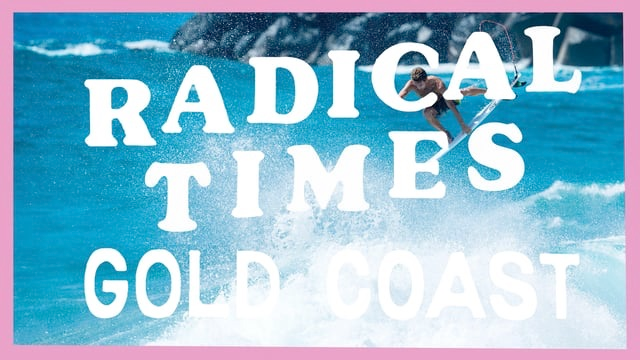 Radical Times on the Gold Coast