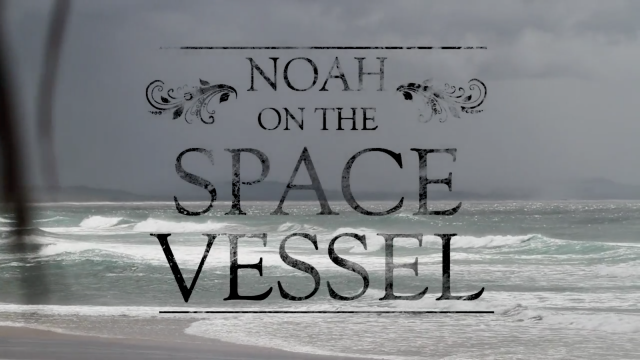 Noah on the space vessel.