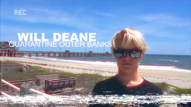 Will Deane / Quarantine Outer Banks