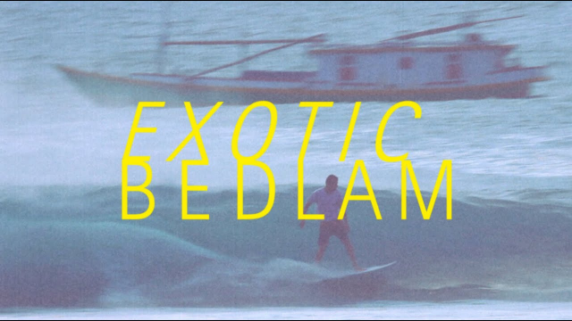 What Youth: Exotic Bedlam