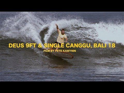 DEUS 9FT & SINGLE CANGGU, BALI 2018 BY PETE KAMYNIN