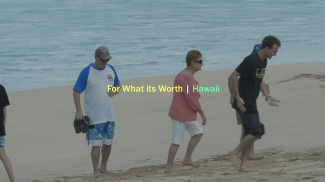 For What Its Worth | Hawaii