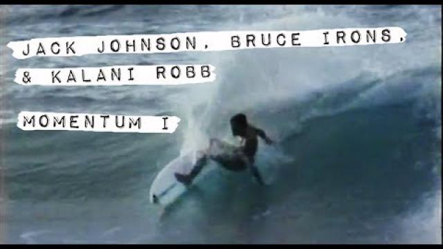 Jack Johnson, Kalani Robb and Bruce Irons in MOMENTUM