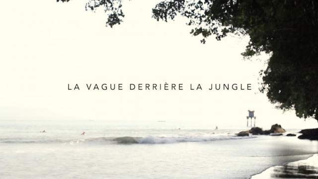 La Vague derrière la jungle