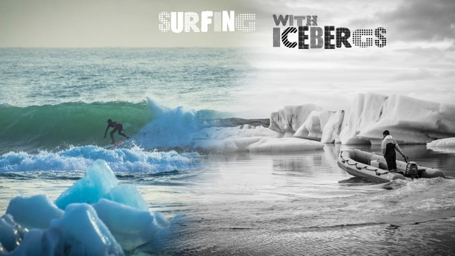 SURFING WITH ICEBERGS