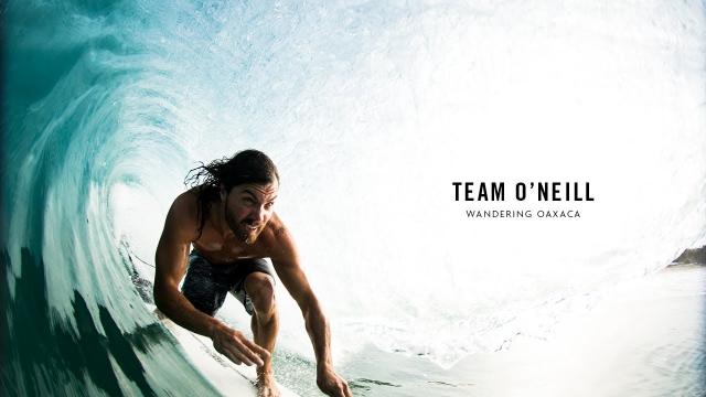 Team O'Neill: Wandering Oaxaca