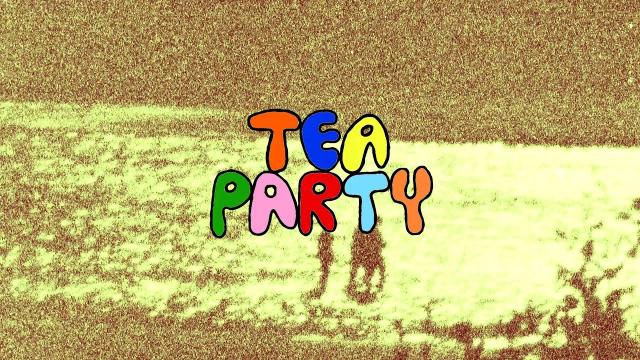 Tea Party | Presented by Fun Boys, Nice Guys and NobodySurf