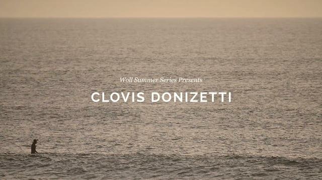 Woll Summer Series Presents, Clovis Donizetti...