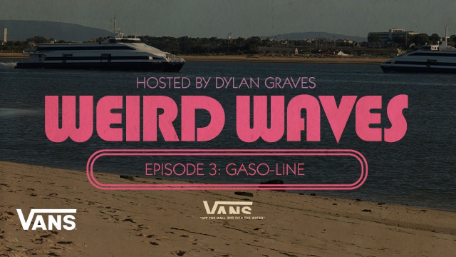 Weird Waves Season 2: Gaso-Line (Portugal) | Surf | VANS