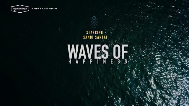 waves of happiness #2 - Sandi santai  #batukarasbagus #westjava #waves of happiness