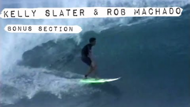 Secret Kelly Slater & Rob Machado Section from MOMENTUM