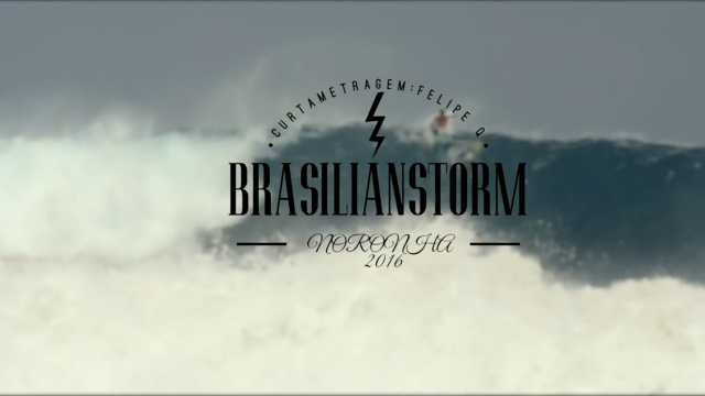 Brasilian Storm - Noronha 2016