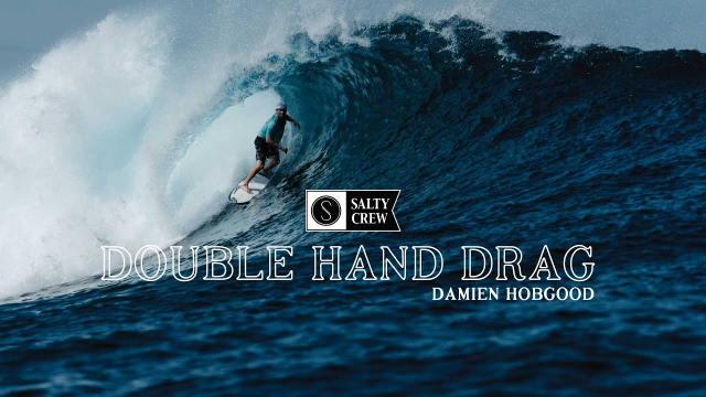Double Hand Drag || Damien Hobgood || Salty Crew