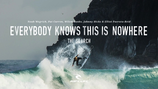 Everybody Knows this is Nowhere | #TheSearch by Rip Curl