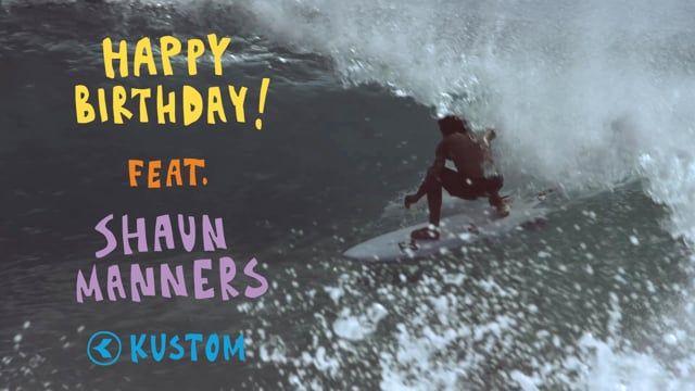 HAPPY BIRTHDAY / Shaun Manners