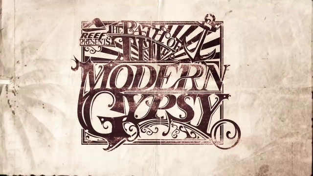 Reef Presents: The Path of the Modern Gypsy