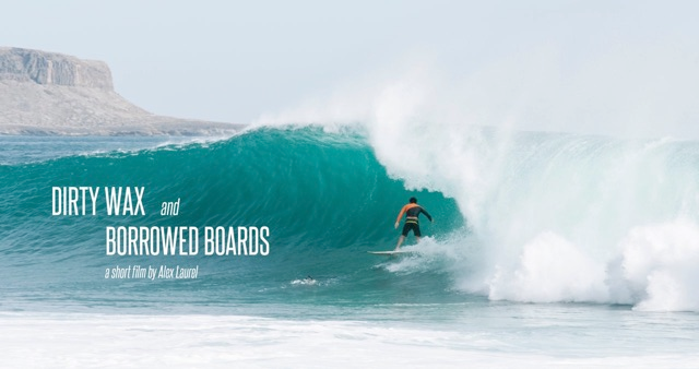 Dirty Wax and Borrowed Boards