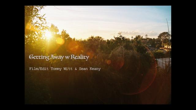 Getting Away w Reality