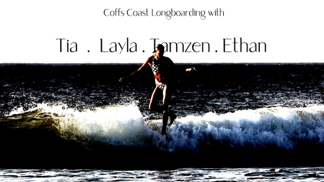 Logging the Coffs Coast with Tia/Layla/Tamzen and Ethan