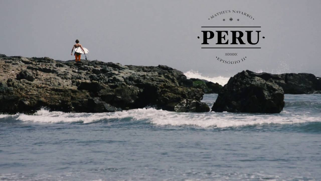 MATHEUS NAVARRO || PERU || ESPISÓDIO 2