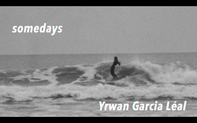 Yrwan Garcia Léal- somedays