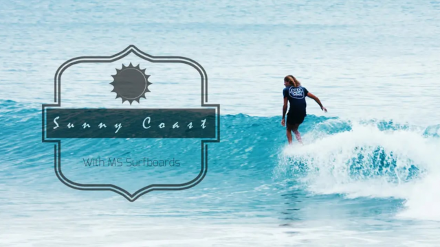 Sunny Coast with MS Surfboards