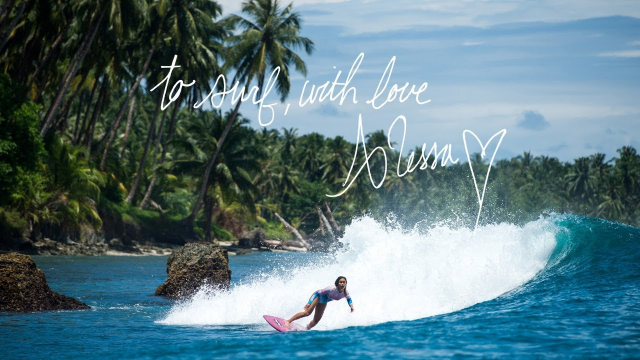 To: Surf... with Love, Alessa Quizon