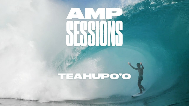 Teahupo'o Pumps for Fearless Groms and Seasoned Locals | May 2020 Amp Sessions