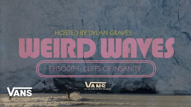 Weird Waves Season 2: Glacier Surfing (Alaska) | Surf | VANS