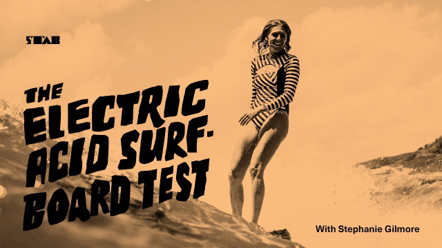 The Electric Acid Surfboard Test Starring Stephanie Gilmore
