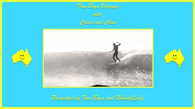 """Fun Boys Odyssey"" with Creed and Chun: NobodySurf Originals"