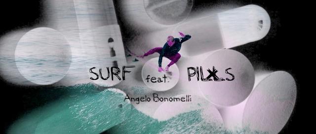 SURF PILLS feat. Angelo Bonomelli