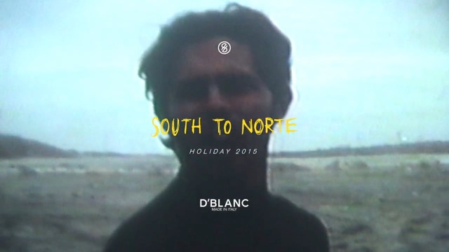 South to Norte // D'Blanc Holiday 2015