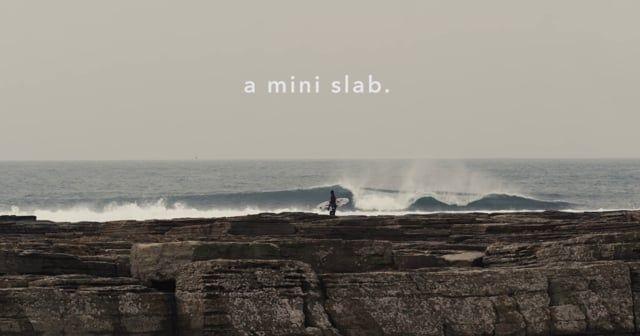 a mini slab.